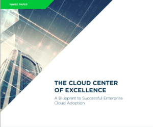 Cloud Center of Excellence White Paper on Successful Cloud Adoption