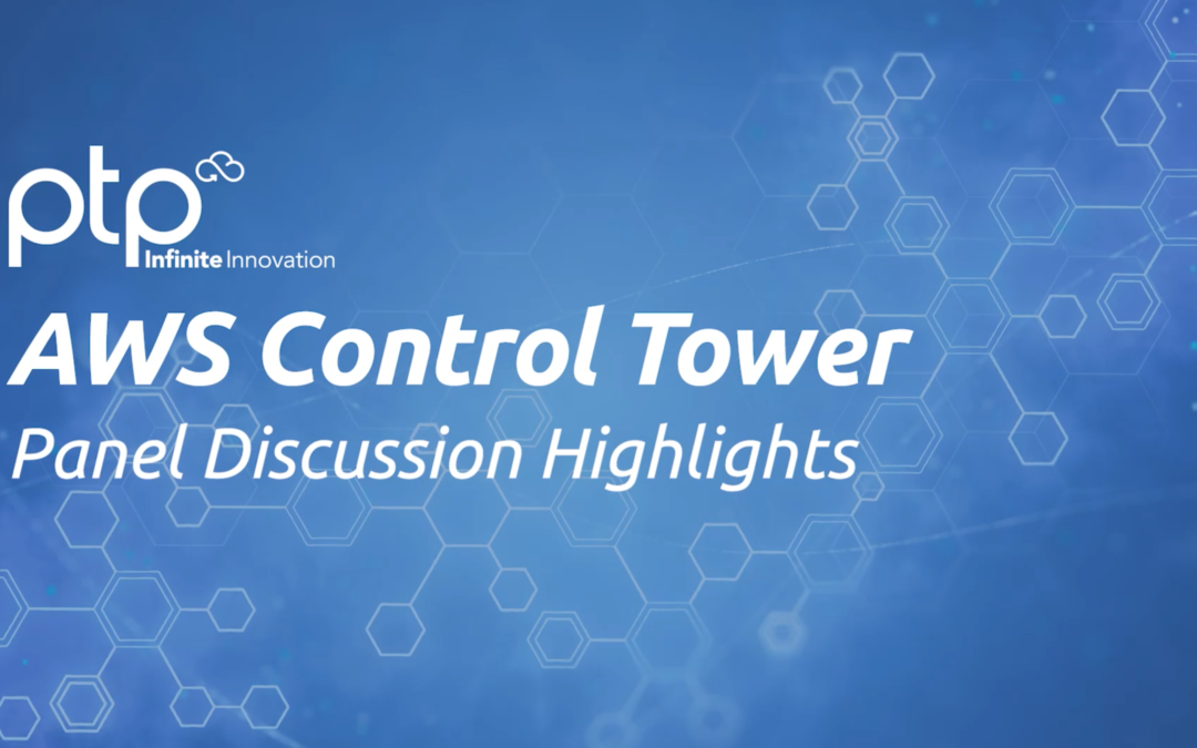 AWS Control Tower – Panel Discussion Highlight Video